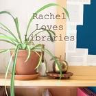 Rachel Loves Libraries