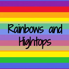 Rainbows and Hightops