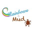 Rainbows and Mud