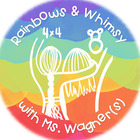 Rainbows and Whimsy with Ms Wagner