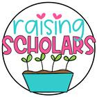 Raising Scholars