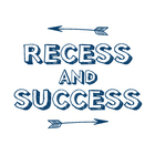 Recess and Success
