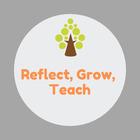Reflect Grow Teach