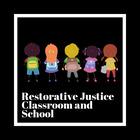 Restorative Justice Classroom and School