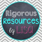 Rigorous Resources by Lisa