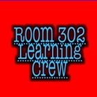 Room 302 Learning Crew