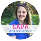 Sara Saves your Saturday