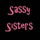 Sassy Sisters