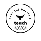 Save the Whales and Teach