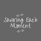 Savoring Each Moment