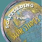 Scaffolding for Social Studies