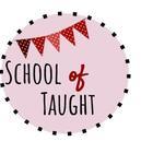 School of Taught