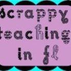 Scrappy Teaching in FL