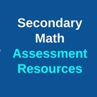 Secondary Math Assessment Resources