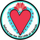 Senora Lee - for the LOVE of Spanish