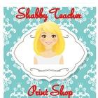 Shabby Teacher Print Shop