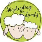 Shepherding the Lambs