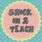 Shock On and Teach