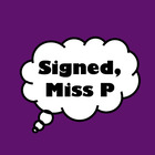 Signed Miss P