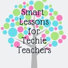 Smart Lessons for Techie Teachers