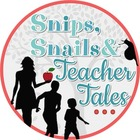 Snips Snails and Teacher Tales
