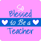So Blessed to Be a Teacher