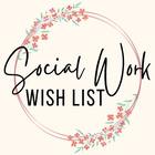 Social Work Wish List