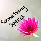 Something Speech