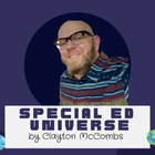 Special Ed Universe by  Clayton McCombs