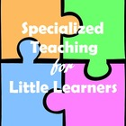 Specialized Teaching for Little Learners