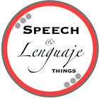 Speech and Lenguaje Things