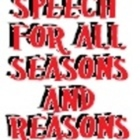 Speech for All Seasons and Reasons