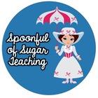 Spoonful of Sugar Teaching