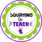 Squirming to Teach