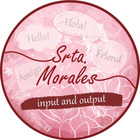 Srta Morales Input and Output