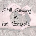 Still Smiling in 1st Grade