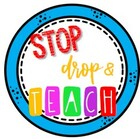 Stop Drop and Teach