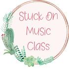 Stuck on Music Class
