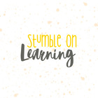 Stumble On Learning