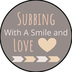 Subbing With A Smile and Love