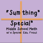Sumthing Special Middle School Math SpEdu Focus