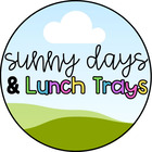 Sunny Days and Lunch Trays