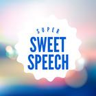 Super Sweet Speech