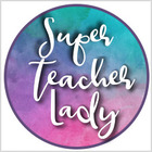 Super Teacher Lady