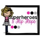 Superheroes and Flip Flops