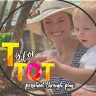 T is for Tot - Preschool through Play
