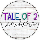 Tale of 2 Teachers Blog