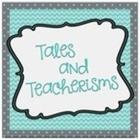 Tales and Teacherisms