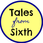Tales from Sixth