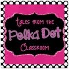 Tales from the Polka Dot Classroom
